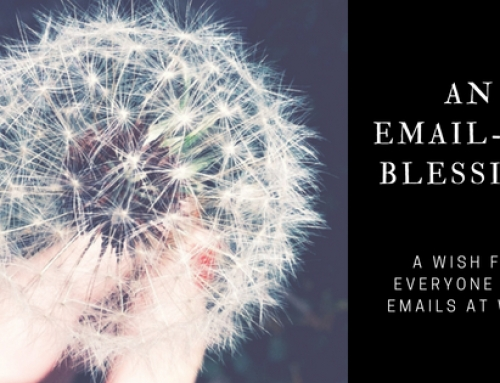 Email much? Here's our wish for you.