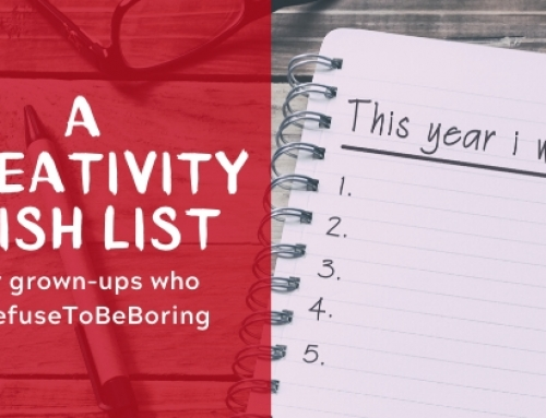 A creativity wish list for grown-ups